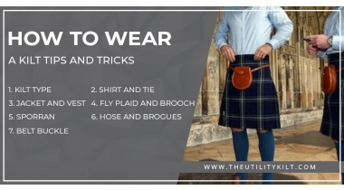 HOW TO WEAR A KILT TIPS AND TRICKS