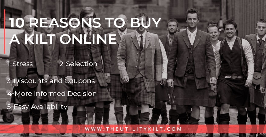 10 Reasons To Buy A Kilt Online